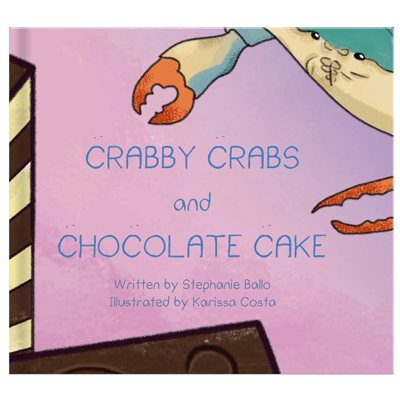 Crabby Claws and Chocolate Cake - Tolman Main Press Children's Books