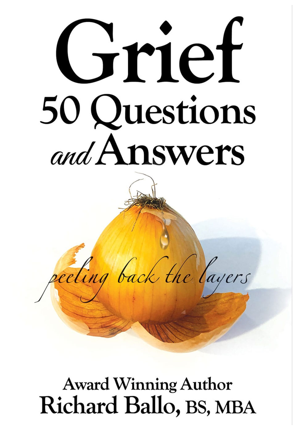 Grief 50 Questions and Answers by Richard Ballo