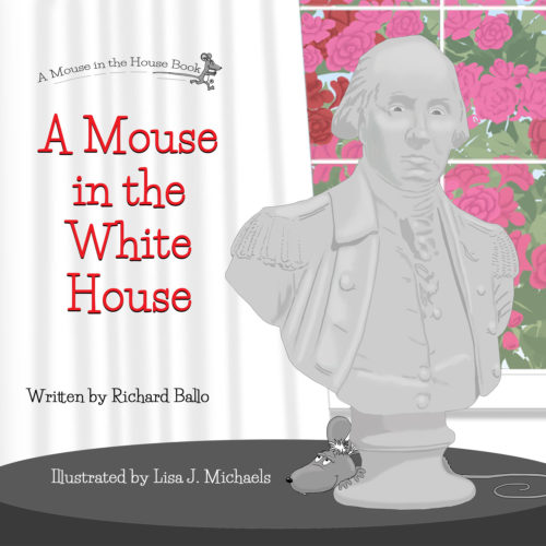 A Mouse in the Whitehouse - Richard Ballo